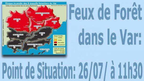 Feux de forêt dans le Var : point de situation - 26/07/2017 - 11h30