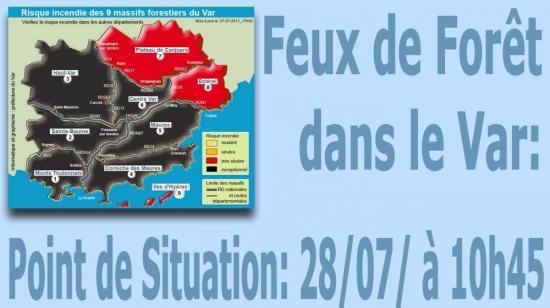 Feux de Forêt dans le Var: Point de Situation du 28/07/2017 à 10h45