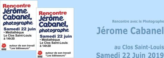 «Les Bâtisseurs»: Rencontre avec le Photographe Jérôme Cabanel, le 22/06/2019