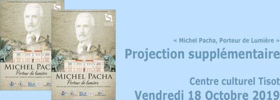 Projection supplémentaire: « Michel Pacha, Porteur de Lumière », le 18/10/2019 à Tisot