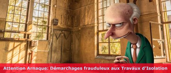 Attention Arnaque: Démarchages frauduleux aux Travaux d'Isolation