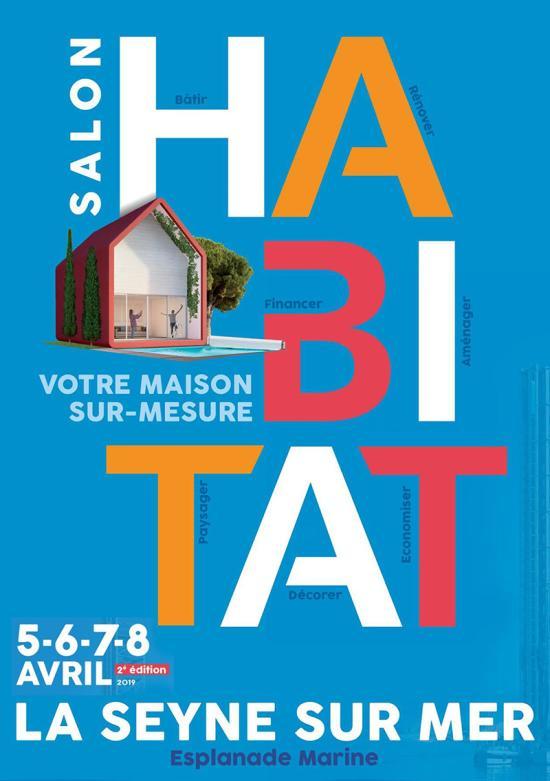 Le Salon Habitat 2019 à La Seyne sur Mer, du 05 au 08 Avril sur l'Esplanade Marine