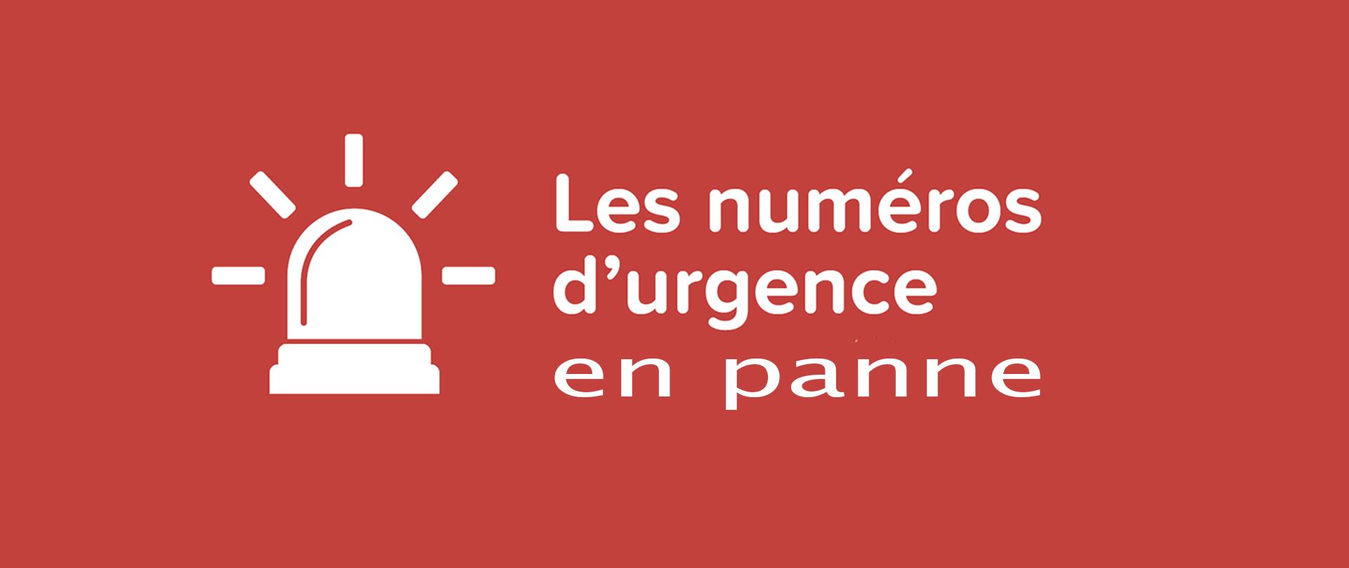 DYSFONCTIONNEMENT DES NUMEROS D'URGENCE ce 02/06/2021
