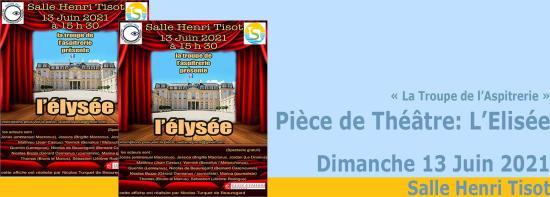 Théâtre: La Troupe de l'Aspitrerie présente « L'Elysée », le 13 Juin 2021 au Centre culturel Tisot
