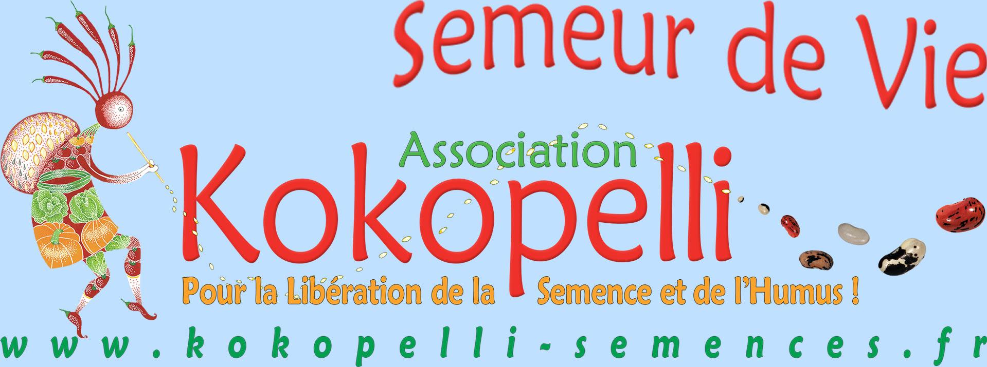 «Kokopelli», une Association française qui distribue des Semences, libres de Droits et reproductibles, issues de l'Agriculture biologique et biodynamique