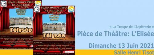 Théâtre:La Troupe de l'Aspitrerie présente«L'Elysée»,le 13 Juin 2021 au Centre culturel Tisot -
